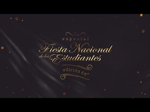 Especial Fiesta Nacional de los Estudiantes Edición 69°